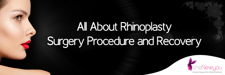 Rhinoplasty Surgery Procedure and Recovery